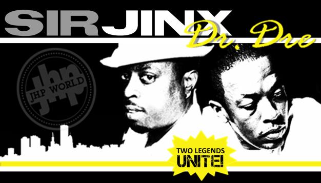 Sir Jinx & Dr. Dre