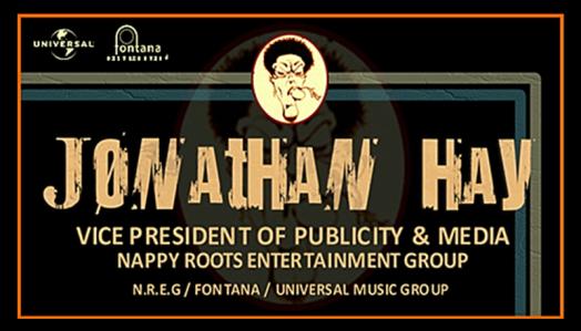 Jonathan Hay VP of Media Nappy Roots