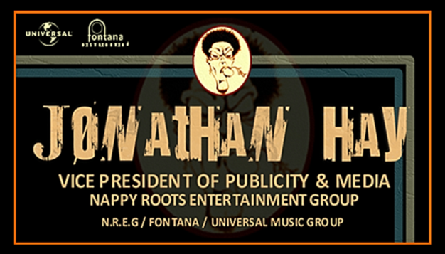 Jonathan Hay VP of Media Nappy Roots