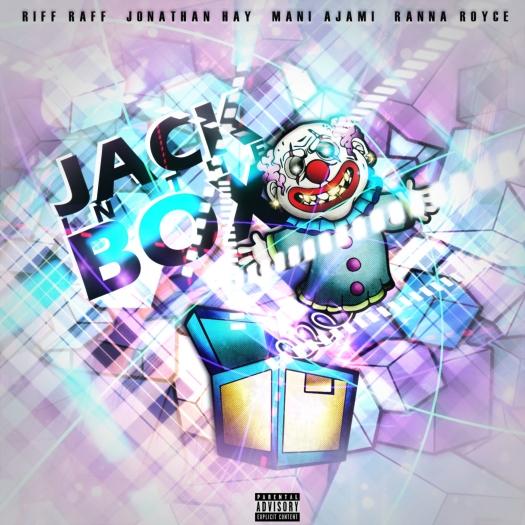 Jack in the Box with Riff Raff x Jonathan Hay x Ranna Royce x Mani Ajami
