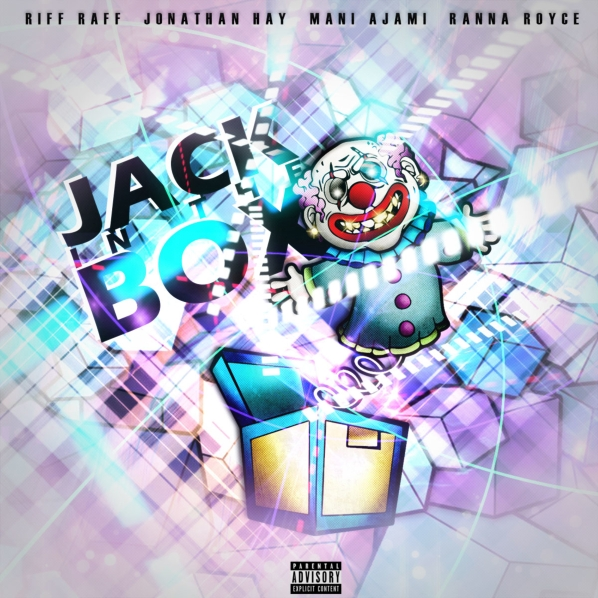Jack in the Box with Riff Raff x Jonathan Hay x Ranna Royce x Mani Ajami