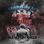 Amerikkka's Party [Kxng Crooked x The Hoodlum Ball]