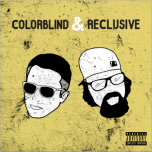 Colorblind and Reclusive
